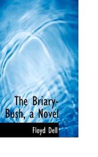 The Briary-Bush, a Novel