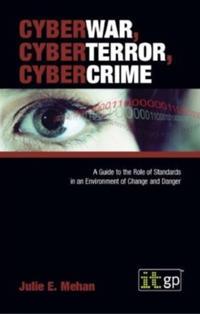 CyberWar, CyberTerror, CyberCrime