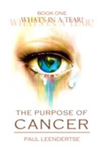 Book One What's in a Tear? The Purpose of Cancer