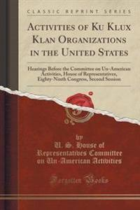 Activities of Ku Klux Klan Organizations in the United States