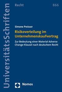 Risikoverteilung Im Unternehmenskaufvertrag: Zur Bedeutung Einer Material Adverse Change-Klausel Nach Deutschem Recht