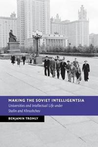 Making the Soviet Intelligentsia