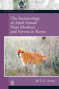 Socioecology of Adult Female Patas Monkeys and Vervets in Kenya