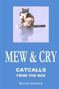 Mew & Cry: Catcalls from the Box