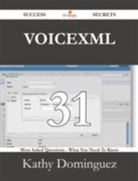 VoiceXML 31 Success Secrets - 31 Most Asked Questions On VoiceXML - What You Need To Know
