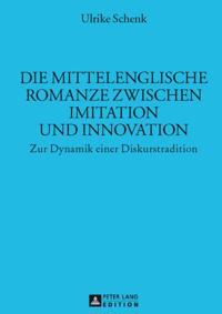 Die mittelenglische Romanze zwischen Imitation und Innovation