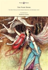 Fairy Book - The Best Popular Fairy Stories Selected and Rendered Anew - Illustrated by Warwick Goble