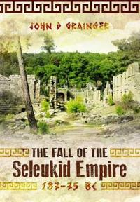 The Fall of the Seleukid Empire, 187-75 BC