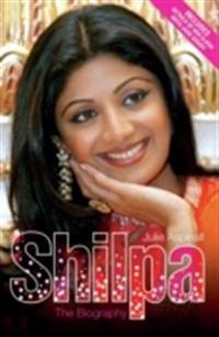 Shilpa Shetty - The Biography