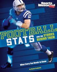 Football STATS and the Stories Behind Them  What Every Fan Needs to Know - Shane Fröderick - böcker (9781491485835)     Bokhandel