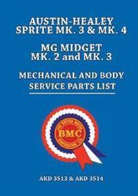 Austin-Healey Sprite MK.3MK.4 MG Midget MK.2MK.3 Mechanical and Body Service Parts List