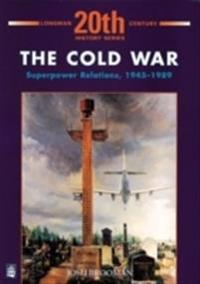 Cold War: Superpower Relations 1945-1989