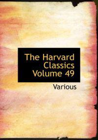 The Harvard Classics Volume 49