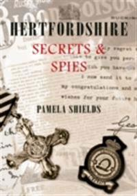 Hertfordshire Secrets and Spies
