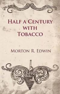 Half a Century With Tobacco