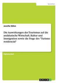 """Die Auswirkungen Des Tourismus Auf Die Andalusische Wirtschaft, Kultur Und Immigration Sowie Die Frage Des """"turismo Residencial"""""""
