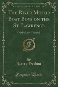 The River Motor Boat Boys on the St. Lawrence