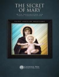 Secret of Mary: With Preparation for Total Consecration
