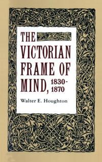 Victorian Frame of Mind, 1830-1870