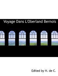 Voyage Dans L'oberland Bernois