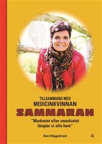 Tillsammans med medicinkvinnan Sammarah