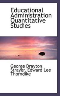 Educational Administration Quantitative Studies