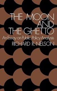 The Moon and the Ghetto: An Essay on Public Policy Analysis