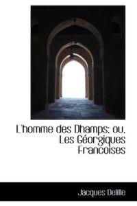 L'Homme Des Dhamps; Ou, Les G Orgiques Francoises