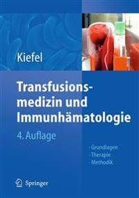 Transfusionsmedizin Und Immunhamatologie: Grundlagen - Therapie - Methodik