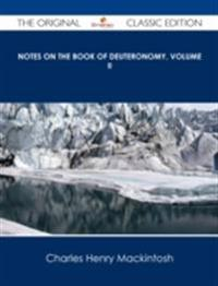 Notes on the Book of Deuteronomy, Volume II - The Original Classic Edition