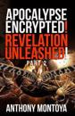 Apocalypse Encrypted! Revelation Unleashed! Part 2