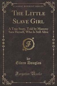 The Little Slave Girl
