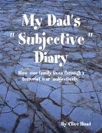 My Dad's &quote; Subjective &quote; Diary