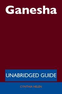 Ganesha - Unabridged Guide