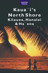 Kaua`i's North Shore: Kilauea, Hanalei, Ha`ena