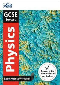 GCSE Physics Exam Practice Workbook, with Practice Test Paper