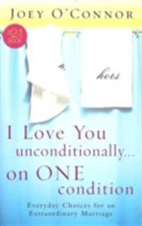 I Love You Unconditionally...On One Condition