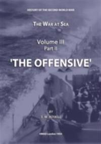 War at Sea Volume III Part II The Offensive