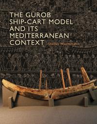 Gurob Ship-Cart Model and Its Mediterranean Context