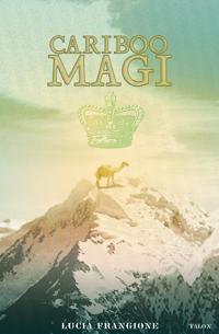 Cariboo Magi