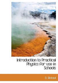 Introduction to Practical Physics for Use in Schools