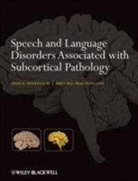 Speech and Language Disorders Associated with Subcortical Pathology