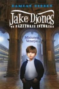 Jake Djones si pazitorii istoriei. Misiunea Venetia