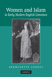 Women and Islam in Early Modern English Literature