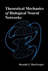 Theoretical Mechanics of Biological Neural Networks