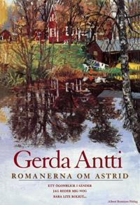 Romanerna om Astrid : Innehåller Ett ögonblick i sänder, Jag reder mig nog och Bara lite roligt...