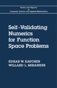 Self-Validating Numerics for Function Space Problems
