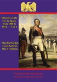 Memoirs Of The War In Spain, From 1808 To 1814. - Vol. I