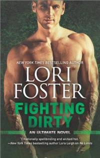 Fighting Dirty: An Mma Romance