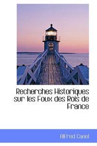 Recherches Historiques Sur Les Foux Des Rois De France